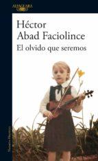 el olvido que seremos (ebook)-hector abad faciolince-9789585428362