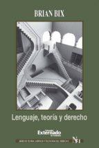 lenguaje, teoría y derecho (ebook) brian bix 9789587109962