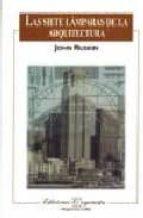 las siete lamparas de la arquitectura-john ruskin-9789706330062