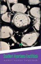 El libro de Saatler? ayarlama enstitusu autor AHMET HAMDI TANPINAR DOC!