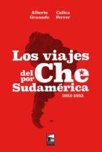 los viajes del che por sudamerica 1952-1953-calica ferrer-alberto granado-9789873783562