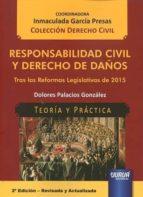 responsabilidad civil y derecho de daños tras las reformas legisl ativas de 2015 inmaculada garcia presas 9789897123962