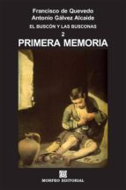primera memoria (ebook)-antonio galvez alcaide-francisco de quevedo y villegas-cdlap00003462