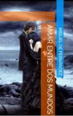 amar entre dos mundos (ebook)-cdlap00010662