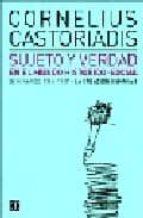 sujeto y verdad en el mundo historico-social: seminarios 1986-198 7. la creacion humana i-cornelius castoriadis-9789505576074