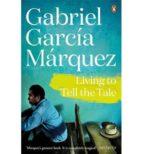 living to tell the tale gabriel garcia marquez 9780241968772