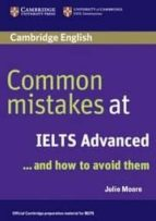common mistakes at ielts ... and how to avoid them (advanced) julie moore 9780521692472
