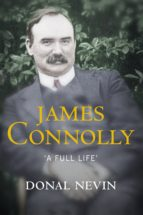 james connolly, a full life (ebook)-donal nevin-9780717162772