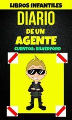 libros infantiles: diario de un agente (cuentos: silverford) (ebook)-alex anderson-9781507186572