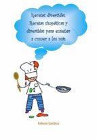 recetas divertidas. recetas simpáticas y divertidas para enseñar a comer a los más pequeños (ebook) roberta graziano 9781547501472