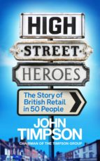 high street heroes (ebook)-john timpson-9781848319172