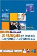 objectif diplomatie, a1-a2 : le français des relations europeenne s et internationales-laurence riehl-michel soignet-9782011555472