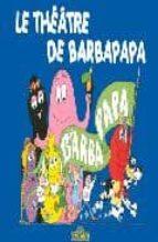 le theatre de barbapapa annette tison talus taylor 9782878812572