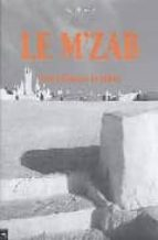 Le m zab cites millenaires du sahara por Manuelle roche 978-2911722172 PDF uTorrent