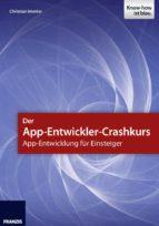 der app entwickler crashkurs   app entwicklung für einsteiger (ebook) christian immler 9783645221672