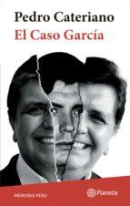 el caso garcía (ebook) pedro cateriano 9786123191672