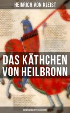 das käthchen von heilbronn (historisches ritterschauspiel) (ebook) 9788027220472