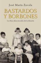 bastardos y borbones (ebook)-jose maria zavala-9788401347672
