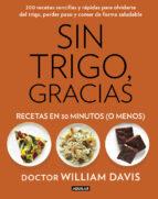 sin trigo, gracias. recetas en 30 minutos (o menos)-william davis-9788403014572