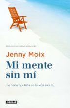 mi mente sin mí (ebook) jenny moix 9788403518872