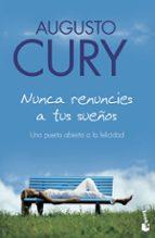 nunca renuncies a tus sueños-augusto cury-9788408079972