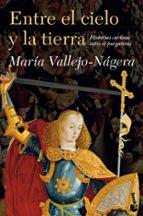 entre el cielo y la tierra-maria vallejo nagera-9788408119272
