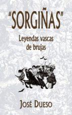 """""""sorgiñas"""" leyendas vascas de brujas-9788409053872"""