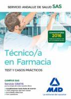 TECNICO EN FARMACIA DEL SERVICIO ANDALUZ DE SALUD. TEST Y CASOS PRACTICOS
