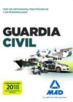 guardia civil. test de ortografía, psicotécnicos y de personalidad 9788414210772