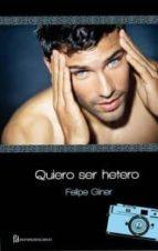 quiero ser hetero (ebook)-felipe giner gran-9788415294672