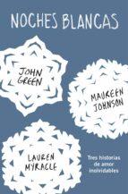 noches blancas: tres historias de amor inolvidables-john green-erin lange-9788415594772