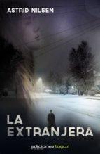 la extranjera (ebook)-astrid nilsen-9788415623472