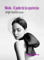 moda, el poder de las apariencias-jorge lozano-9788415715672
