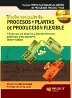 diseño avanzado de procesos y plantas de produccion flexible (2ª ed.) lluis cuatrecasas arbos 9788415735472