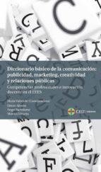 diccionario basico de la comunicacion: publicidad, marketing, creatividad y relaciones publicas-maria valverde-henar alonso-9788415949572