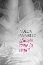 ¿suave como la seda?-noelia amarillo-9788415952572