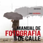 manual de fotografia de calle (street photography) david gibson 9788416138272