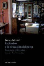 recitativo o la educación del poeta james merrill 9788416193172