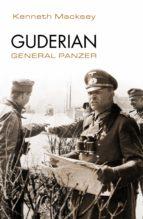 guderian. general panzer (ebook)-kenneth macksey-9788416700172