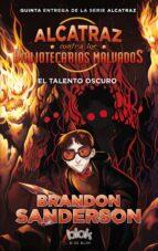 alcatraz contra los bibliotecarios malvados 5: el talento oscuro brandon sanderson 9788416712472
