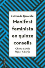 estimada ijeawele: manifest feminista en quinze consells-chimamanda ngozi adichie-9788416716272