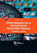 oportunidades en la estrategia de relaciones públicas: estudios y casos carmen carreton 9788417069872