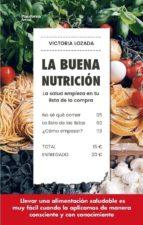 la buena nutricion: la salud empieza en tu lista de la compra victoria lozada 9788417114572