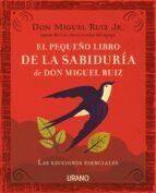 el pequeño libro de la sabiduría de don miguel ruiz (ebook)-miguel ruiz jr.-9788417180072