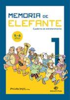 memoria de elefante 1: cuaderno de entretenimiento (5 6 años) josep lluis martinez picanyol 9788417210472