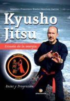 kyusho jitsu: escuela de la energía francisco eladio sanchez garcia 9788417326272