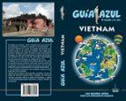 vietnam 2018 (5ª ed.) (guia azul)-luis mazarrasa-javier sanz-9788417368272