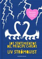 los sentimientos del príncipe carlos liv stromquist 9788417511272
