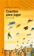 cuentos para jugar (3ª ed.) gianni rodari 9788420449272