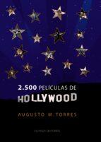 (pe) 2500 peliculas de hollywood-augusto m. torres-9788420663272